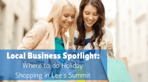 Local Business Spotlight: Where to do Your Holiday Shopping in Lee's Summit