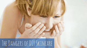 The Dangers of DIY Skincare