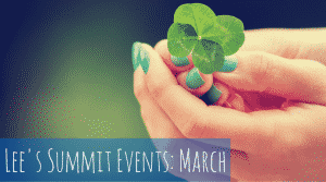 Local Lee's Summit Events: March - Clover Blog Pic