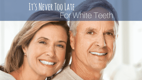 It's Never Too Late For White Teeth