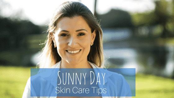 Sunny Day Skin Care Tips