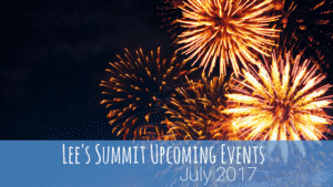Lee's Summit Upcoming Events July 2017