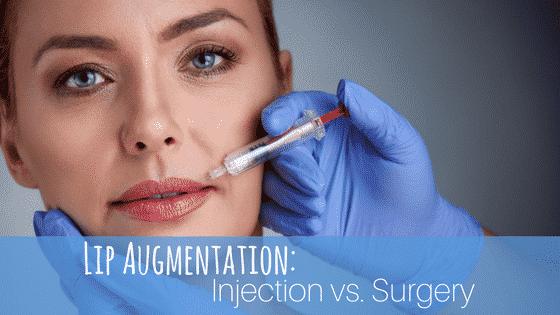 Lip Augmentation: Injection vs. Surgery