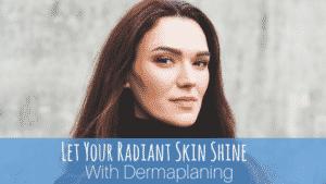 Summit Skin - Shine with Dermaplaning