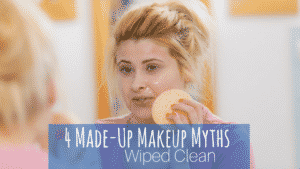 4 Made-Up Makeup Myths Wiped Clean